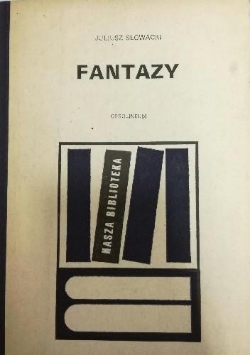 Okładka książki Fantazy Juliusz Słowacki