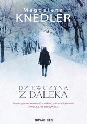 Okładka książki Dziewczyna z daleka Magdalena Knedler