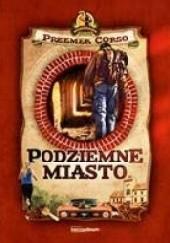 Okładka książki Podziemne miasto Przemek Corso
