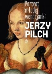 Okładka książki Portret młodej wenecjanki Jerzy Pilch
