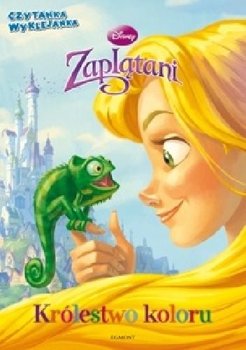 Okładka książki Zaplątani. Królestwo koloru Melissa Lagonegro