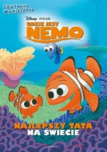 Okładka książki Gdzie jest Nemo. Najlepszy tata na świecie Walt Disney