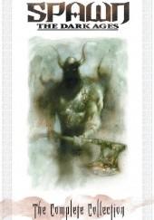 Okładka książki Spawn: The Dark Ages Complete Collection Steve Niles,Liam Sharp,Nat Jones