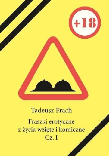 Fraszki Erotyczne Z życia Wzięte I Komiczne Cz I Tadeusz