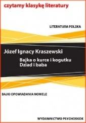 Okładka książki Bajki i opowiadania. Bajka o kurce i kogutku. Dziad i baba Józef Ignacy Kraszewski