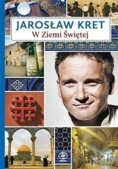 Okładka książki W Ziemi Świętej Jarosław Kret