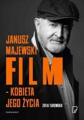 Okładka książki Janusz Majewski. Film - kobieta jego życia. Zofia Turowska