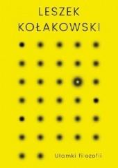 Okładka książki Ułamki filozofii Leszek Kołakowski