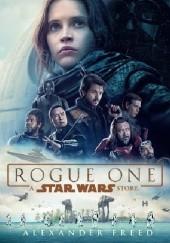 Okładka książki Rogue One: A Star Wars Story Alexander Freed