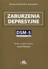 Okładka książki Zaburzenia depresyjne. DSM-5. Selections Janusz Heitzman