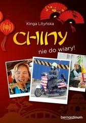 Okładka książki Chiny nie do wiary! Kinga Lityńska
