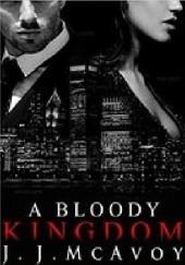 Okładka książki A Bloody Kingdom J. J. McAvoy