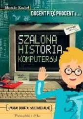 Okładka książki Szalona historia komputerów Marcin Kozioł