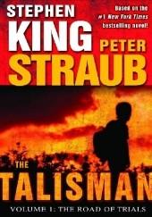 Okładka książki The Talisman: The Road of Trials Stephen King,Peter Straub