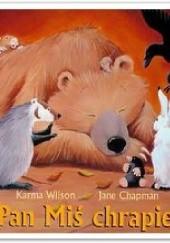 Okładka książki Pan Miś Chrapie Karma Wilson,Jane Chapman