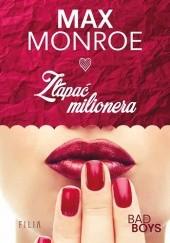 Okładka książki Złapać milionera Max Monroe