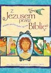 Okładka książki Z Jezusem przez Biblię Sally Lloyd-Jones,Jago