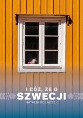 Okładka książki I cóż, że o Szwecji Natalia Kołaczek