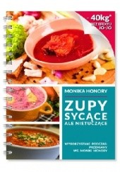 Okładka książki Zupy sycące, ale nietuczące Monika Honory