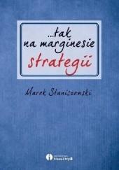 Okładka książki ...tak na marginesie strategii Marek Staniszewski