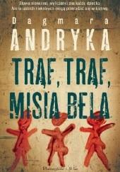 Okładka książki Trąf, trąf, misia bela Dagmara Andryka