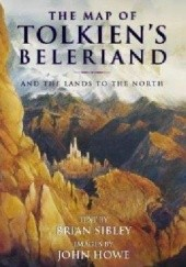 Okładka książki The Map of Tolkiens Beleriand and the Lands to the North Brian Sibley, John Howe