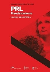 Okładka książki PRL. Przedstawienia Joanna Krakowska