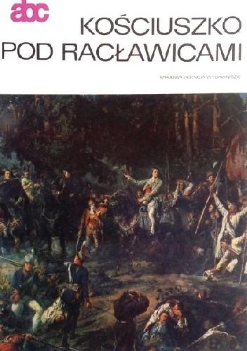 Okładka książki Kościuszko pod Racławicami Jana Matejki Halina Blak