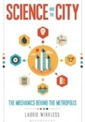 Okładka książki Science and the city Laurie Winkless
