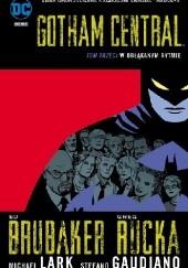 Okładka książki Gotham Central: W obłąkanym rytmie Greg Rucka,Ed Brubaker,Michael Lark,Stefano Gaudiano,Jason Shawn Alexander