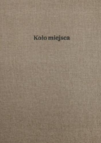 Okładka książki Koło miejsca / Elementarz Krzysztof Siwczyk,Michał Łuczak