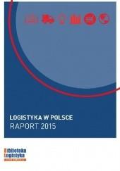 Okładka książki Logistyka w Polsce. Raport 2015
