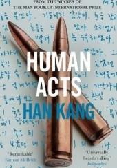 Okładka książki Human Acts Han Kang