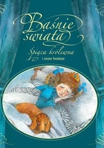 Okładka książki Śpiąca królewna i inne baśnie praca zbiorowa
