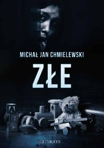 Okładka książki Złe Michał Jan Chmielewski
