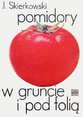 Okładka książki Pomidory w gruncie i pod folią Jerzy Skierkowski