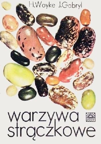Okładka książki Warzywa strączkowe Jadwiga Gabryl,Halina Woyke