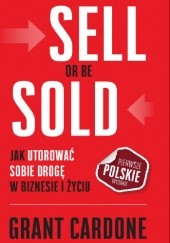 Okładka książki Sell Or Be Sold Grant Cardone