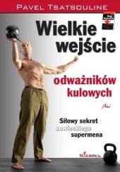 Okładka książki Wielkie wejście odważników kulowych Pavel Tsatsouline