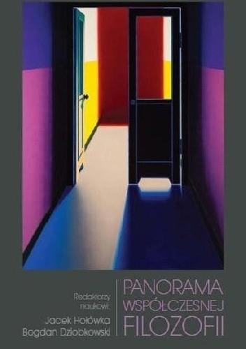 Okładka książki Panorama współczesnej filozofii Bogdan Dziobkowski,Jacek Hołówka