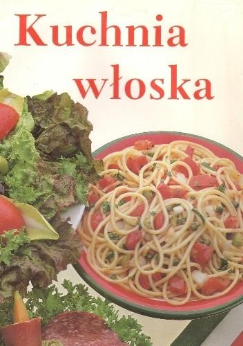 Okładka książki Kuchnia włoska praca zbiorowa