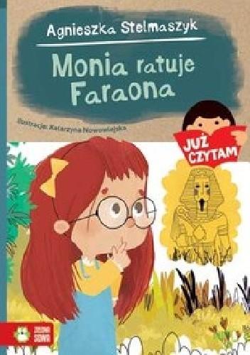 Okładka książki Monia ratuje Faraona Agnieszka Stelmaszyk
