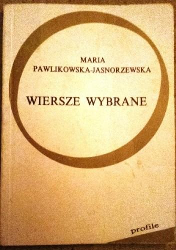 Wiersze Wybrane Maria Pawlikowska Jasnorzewska 4172488