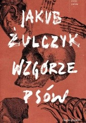 Okładka książki Wzgórze psów Jakub Żulczyk