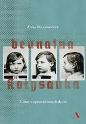 Okładka książki Brunatna kołysanka. Historie uprowadzonych dzieci Anna Malinowska