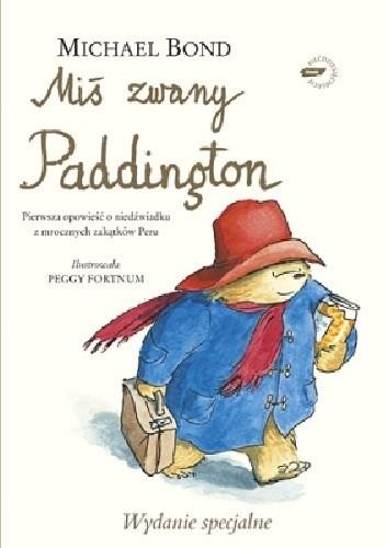 Okładka książki Miś zwany Paddington - wydanie luksusowe Michael Bond