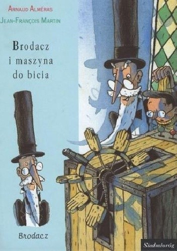 Okładka książki Brodacz i maszyna do bicia Almeras Arnaud