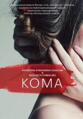 Okładka książki Koma Katarzyna Zyskowska,Wojciech Chmielarz