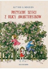 Okładka książki Przygody dzieci z ulicy Awanturników Astrid Lindgren