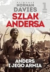 Okładka książki Anders i jego armia. Na szlaku nadziei z Normanem Daviesem Maciej Rosalak